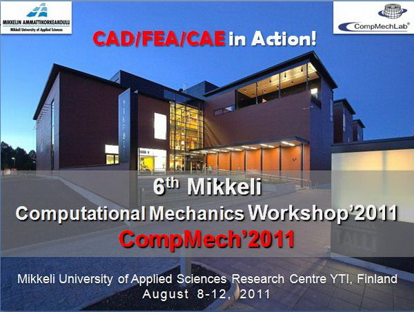 6th Mikkeli CompMechWorkshop'2011 (CompMech'2011), Mikkeli University of Applies Sciences